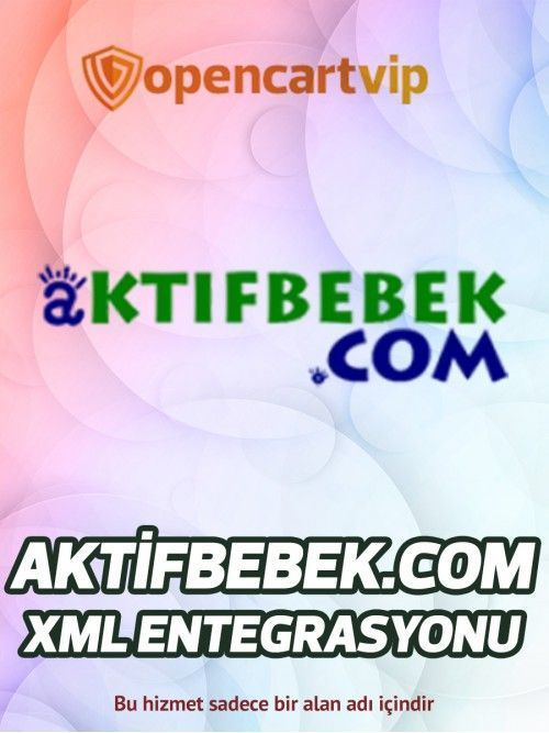 Aktifbebek.com Opencart Xml Entegrasyonu