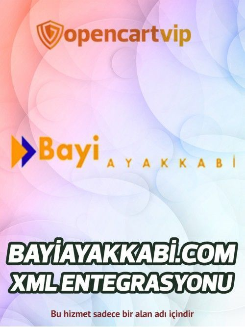 Bayiayakkabi.com Opencart Xml Entegrasyonu