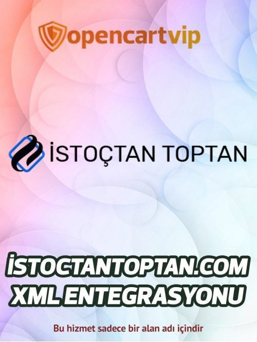 İstoctantoptan.com Opencart Xml Entegrasyonu